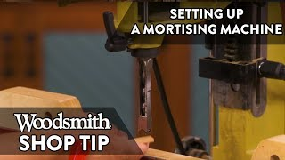 How to Set Up a Mortising Machine