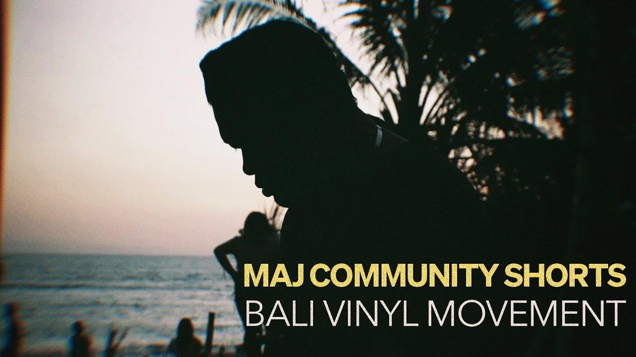 MAJ Community Shorts: Vinyl Movement In Bali