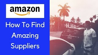 How I Find HIGH QUALITY Suppliers for CHEAP on Amazon FBA