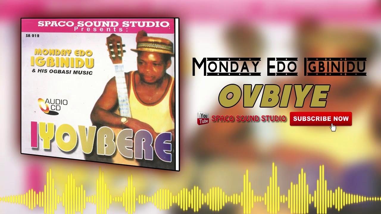 Ovbiye by Monday Edo Igbinidu - (Evergreen Benin Music Audio)