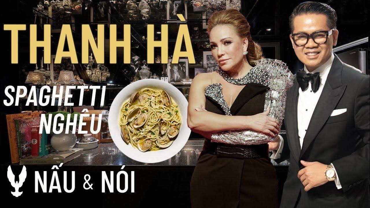 NẤU & NÓI # Ca sĩ Thanh Hà - Spaghetti nghêu
