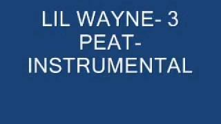 LIL WAYNE- 3 PEAT INSTRUMENTAL.