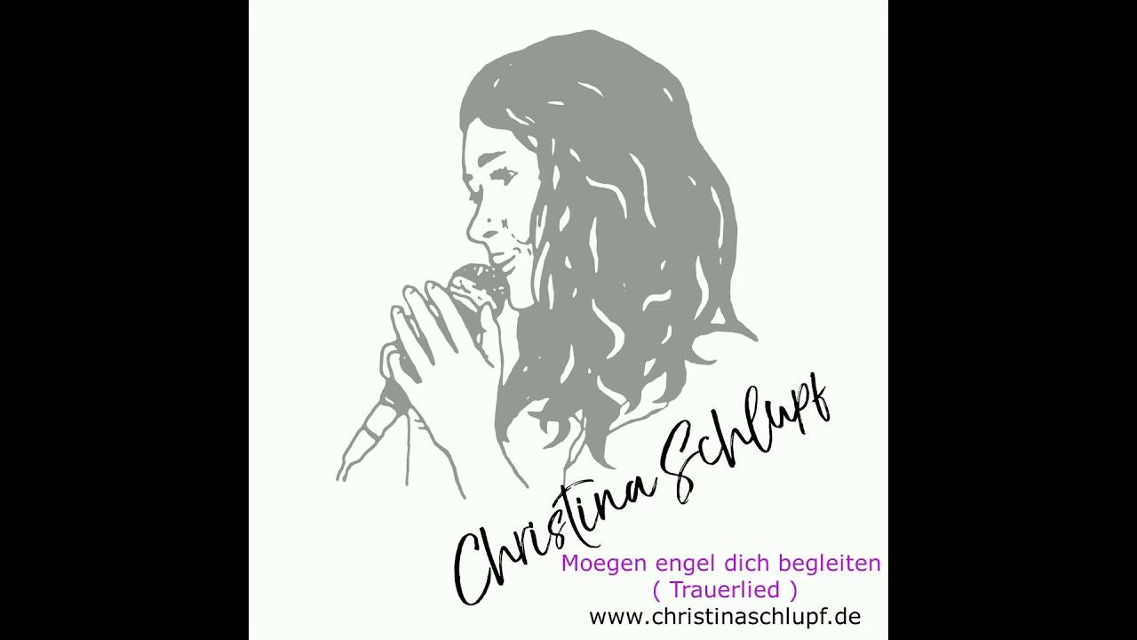Mögen Engel dich begleiten (Trauerlied) - Cover Sängerin Christina Schlupf