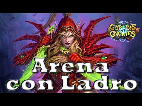 Hearthstone: Arena LOE Ladro (Pick and Gameplay)