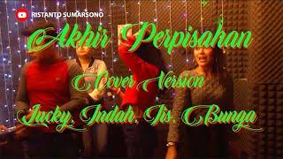 Akhir Perpisahan (Cover Version) - Empat Berempat - Rana Rani