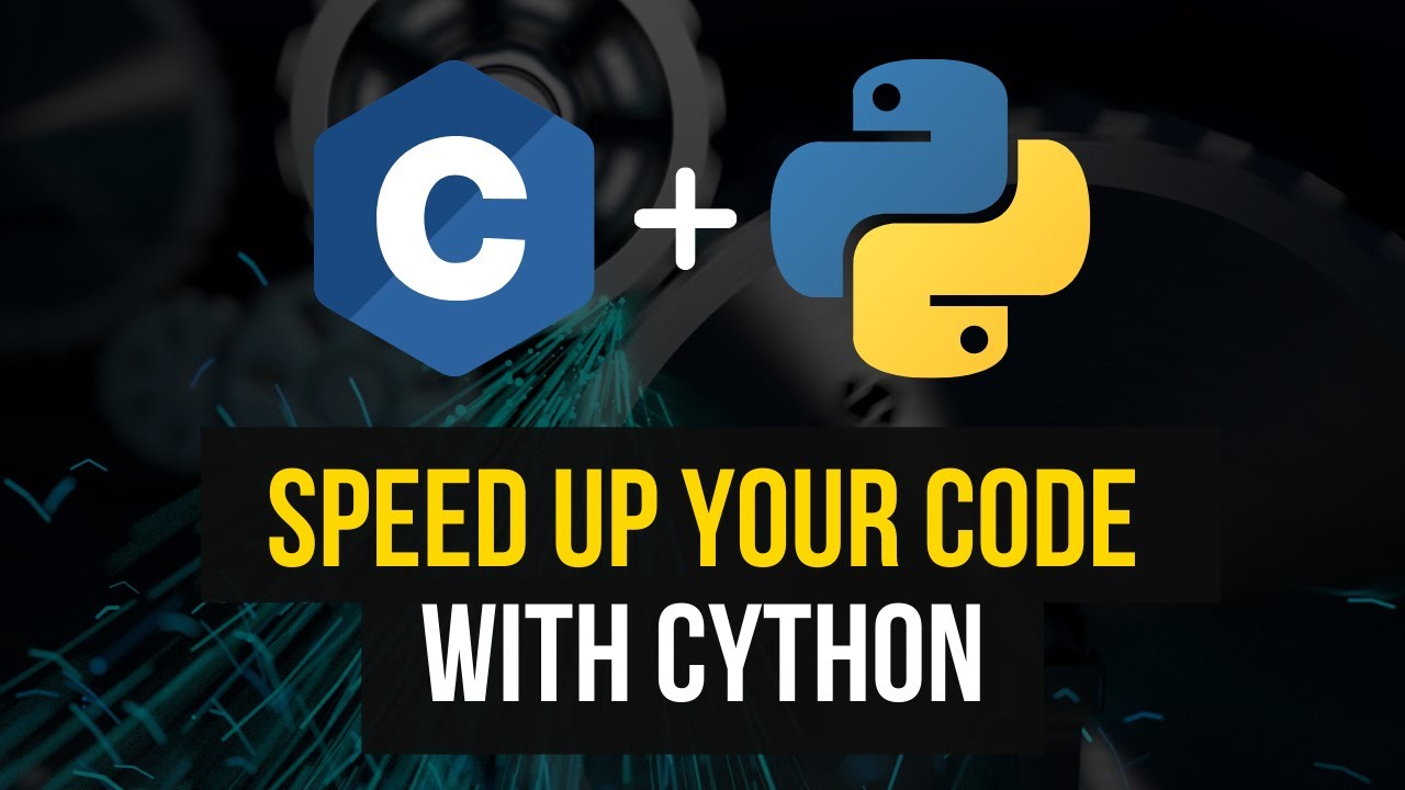 Speed Up Your Code With Cython