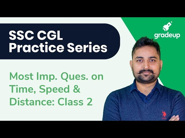 Most Important Questions on Time, Speed & Distance: Class 2 | SSC CGL 2018-19