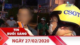 Tin Buổi Sáng - Ngày 27/02/2020 - HTV Tin Tức Mới Nhất