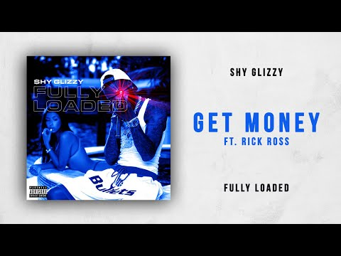 Shy Glizzy - Get Money Ft. Rick Ross (Fully Loaded)