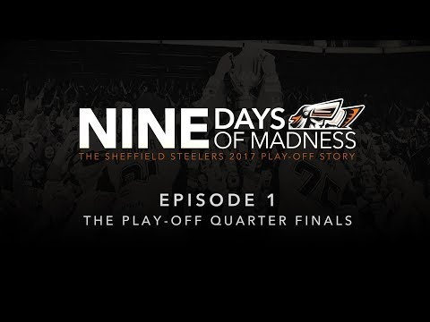 Sheffield Steelers - Nine Days of Madness - Episode 1
