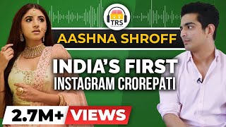 India's First Instagram Crorepati | The Aashna Shroff Story | BeerBiceps Interview