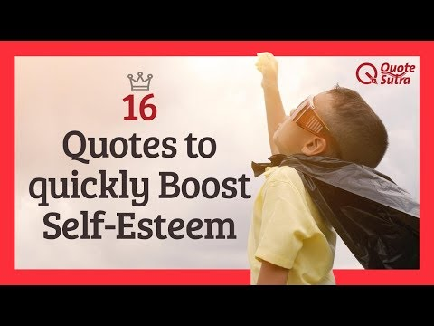 16 Quotes To Quickly Boost Your Self-Esteem | Inspiration In 5 Mins