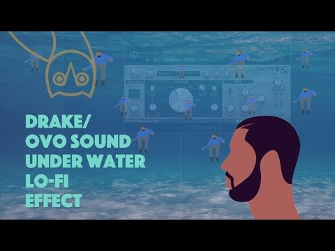 Drake/OVO Sound - Lo-Fi Underwater Effect (Tutorial)