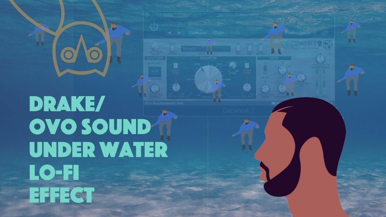 Drake Ovo Sound Lo Fi Underwater Effect Tutorial Youtube