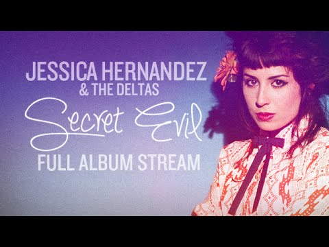Jessica Hernandez & The Deltas - Secret Evil (Full Album Stream)