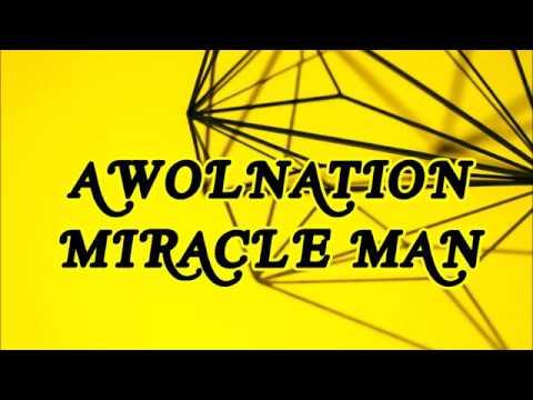 AWOLNATION - Miracle Man lyrics