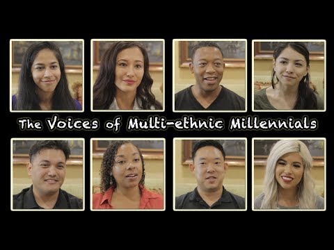 The Voices of Multi-Ethnic Millennials