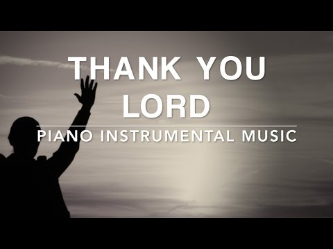 Thank You Lord - 1 Hour Piano Music | Prayer Music | Meditation Music | Healing Music | Soft Music