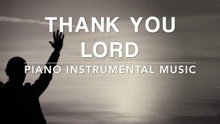Thank You Lord - 1 Hour Piano Music | Prayer Music | Meditation Music | Healing Music | Soft Music