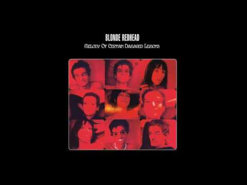 Blonde Redhead - Melody of Certain Damaged Lemons [FULL ALBU