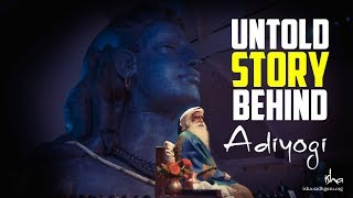 Untold Story Behind Adiyogi - How Sadhguru Came to Know about Adiyogi!