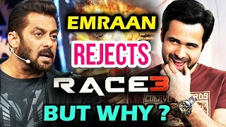 emraan hashmi rejects salman khans race 3 reason will shock you