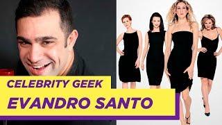Celebrity Geek com Evandro Santo