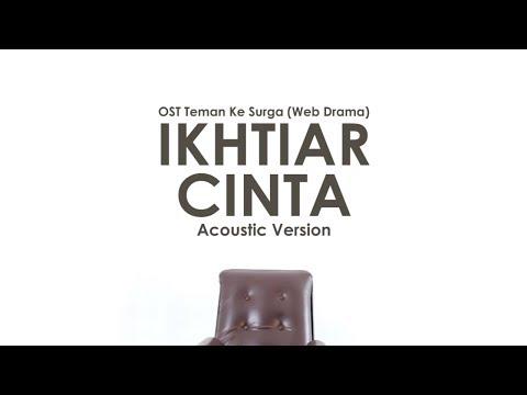 [MV] Nuraeni Sehati - Ikhtiar Cinta Acoustic Ver (Teman ke Surga OST Part 4)