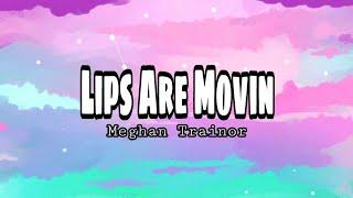 Megan Trainor - Lips Are Movin (Lyrics)