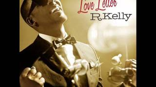 "R. Kelly - Number One Hit (New) 2010 ""Love Letter"""