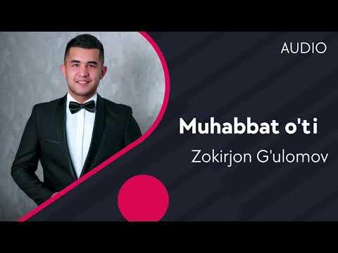 Zokirjon G'ulomov - Muhabbat o'ti