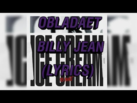 OBLADAET ft. FEDUK - BILLY JEAN (lyrics)