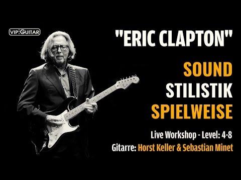 Eric Clapton: Spielweise, Stilistik, Sound - Live Video Workshop