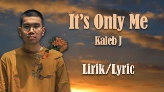 Download Mp3 Kaleb J It s Only Me