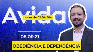 OBEDIÊNCIA A DEPENDÊNCIA - 08/09/2021