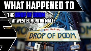 What happened to the Drop of Doom Attraction at Galaxyland in West Edmonton Mall, Canada?