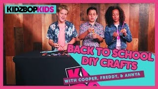 Back to School DIY Crafts with Cooper, Freddy, & Ahnya from The KIDZ BOP Kids