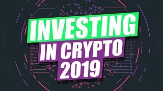 Ultimate Investing In Cryptocurrency Guide In 2019