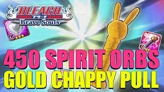 Bleach Brave Souls THE GOLD CHAPPY IS HERE! 450 Spirit Orbs
