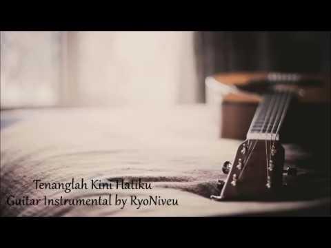 Tenanglah Kini Hatiku Cover Guitar Instrumental by RyoNiveu