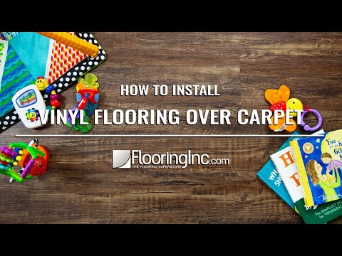 How to Install Vinyl Flooring Over Carpet