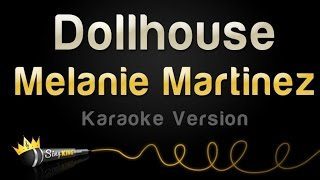 Melanie Martinez - Dollhouse (Karaoke Version)
