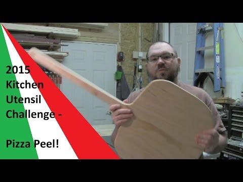 2015 Kitchen Utensil Challenge - Pizza Peel