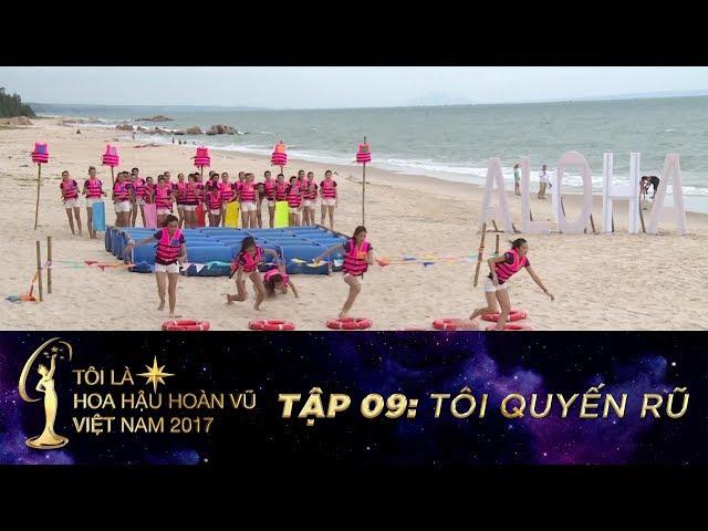 Tôi là Hoa hậu Hoàn vũ Việt Nam 2017 - Tập 9 - Tôi Khỏe Đẹp Quyến Rũ | Miss Universe Vietnam