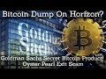 Crypto News | Bitcoin Dump On Horizon? Goldman Sachs Secret Bitcoin Product! Oyster Pearl Exit Scam