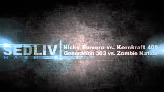 Nicky Romero vs. Kernkraft 400 - Generation 303 vs. Zombie Nation (Sedliv mashup)