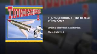 THUNDERBIRDS 2 - The Rescue of Ned Cook