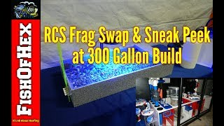 RCS October Frag Swap & Sneak Peek At 300 Gallon Build