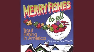 Watch Trout Fishing In America Chocolate Christmas video