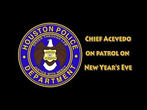 Chief Acevedo to Attend Roll Call, Patrol Houston on New Year's Eve | Houston Police Department